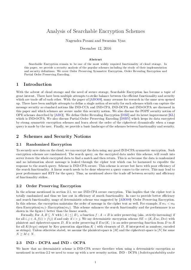 Analysis of Searchable Encryption Schemes Nagendra Posani and Swarnim Vyas December 12, 2016 Abstract Searchable Encryptio...