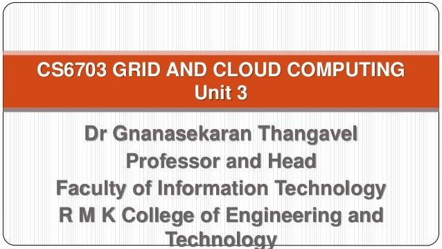 Dr Gnanasekaran Thangavel Professor and Head Faculty of Information Technology R M K College of Engineering and Technology...