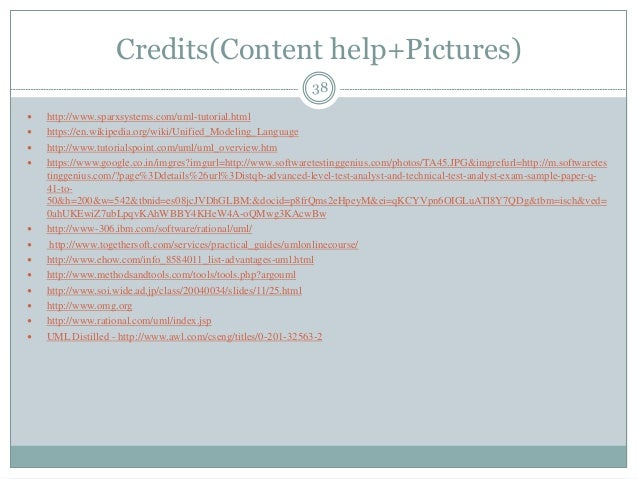 Credits(Content help+Pictures)  http://www.sparxsystems.com/uml-tutorial.html  https://en.wikipedia.org/wiki/Unified_Mod...