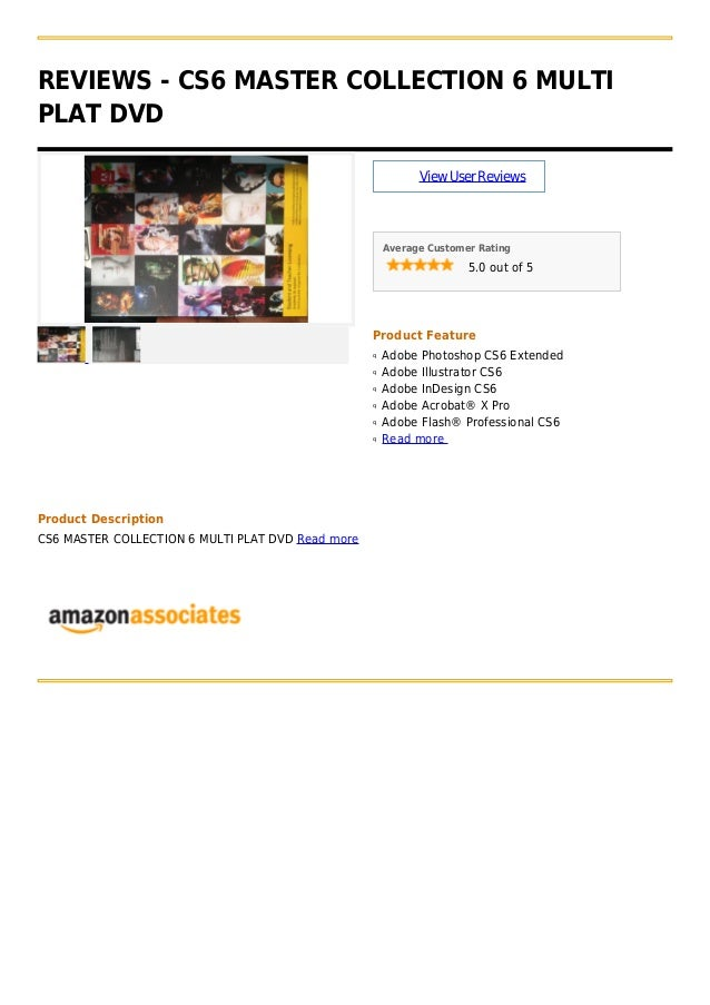 REVIEWS - CS6 MASTER COLLECTION 6 MULTI PLAT DVD ViewUserReviews Average Customer Rating 5.0 out of 5 Product Feature Adob...
