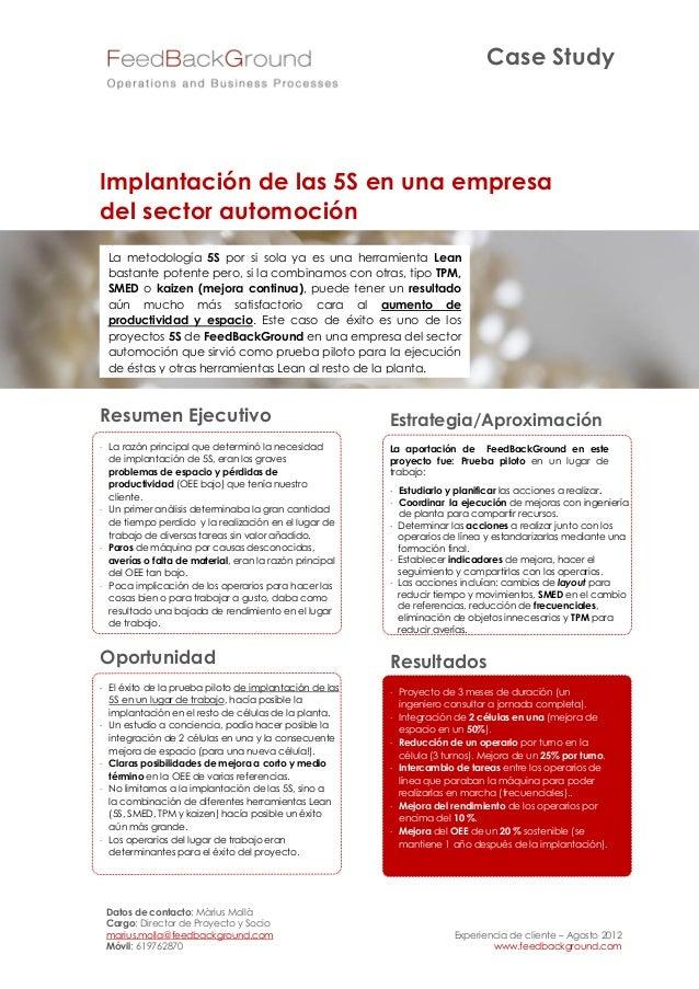 Case StudyImplantación de las 5S en una empresadel sector automoción La metodología 5S por si sola ya es una herramienta L...