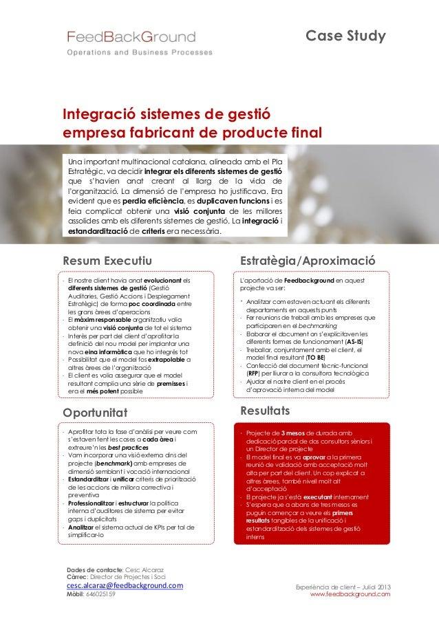 Case Study Dades de contacte: Cesc Alcaraz Càrrec: Director de Projectes i Soci cesc.alcaraz@feedbackground.com Mòbil: 646...