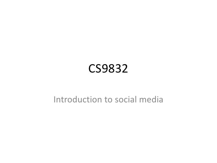 CS9832  Introduction to social media