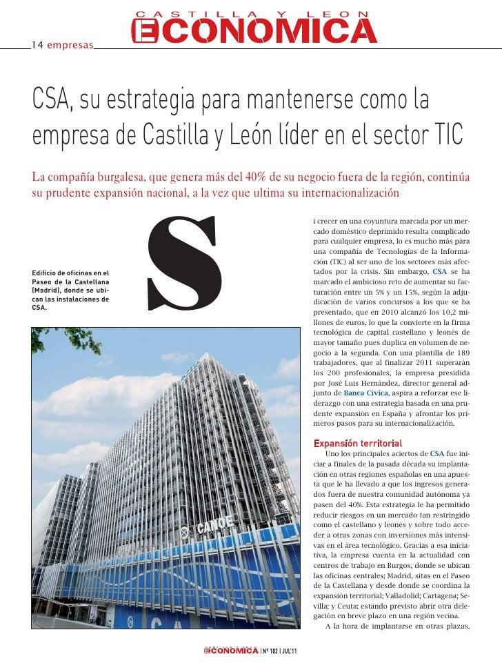 14 empresasCSA, su estrategia para mantenerse como laempresa de Castilla y León líder en el sector TICLa compañía burgales...