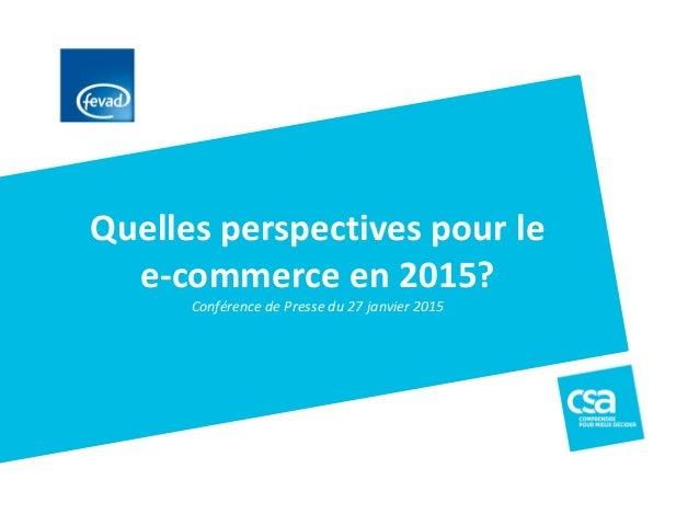 Quelles perspectives pour le e-commerce en 2015? Conférence de Presse du 27 janvier 2015