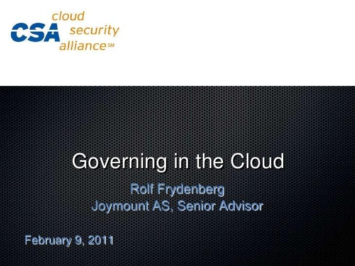Governing in the Cloud<br />Rolf Frydenberg<br />Joymount AS, Senior Advisor<br />February 9, 2011<br />