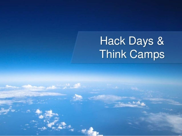 Hack Days & Think Camps