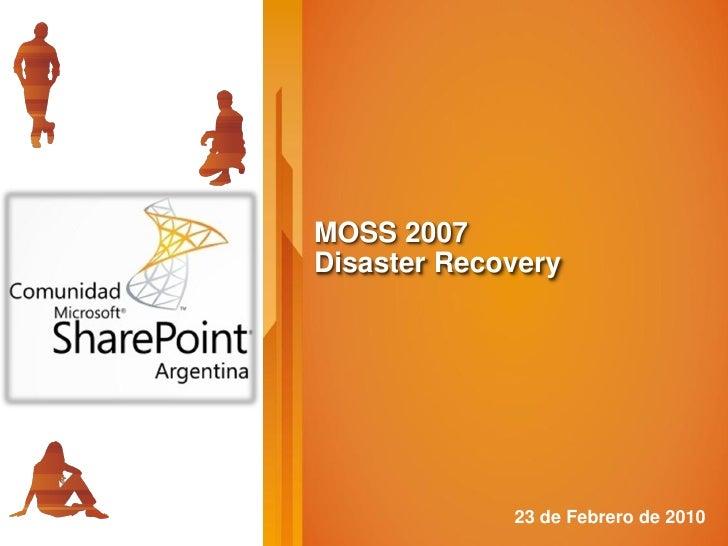 MOSS 2007 Disaster Recovery                  23 de Febrero de 2010