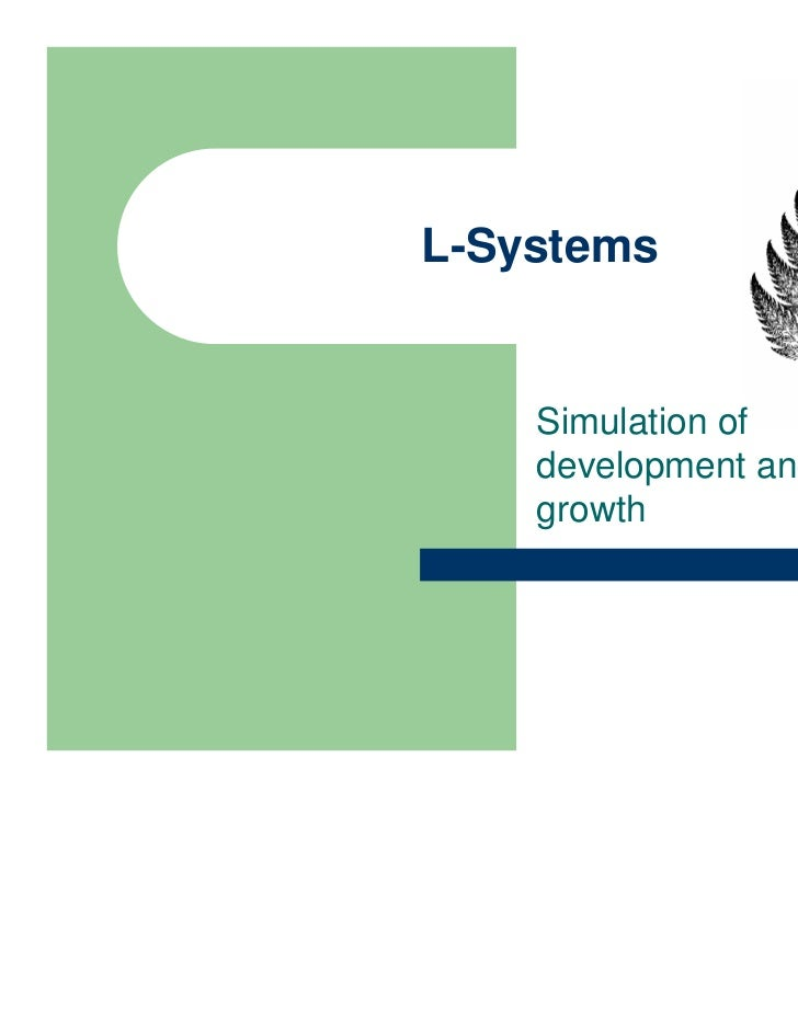 L-Systems    Simulation of    development and    growth