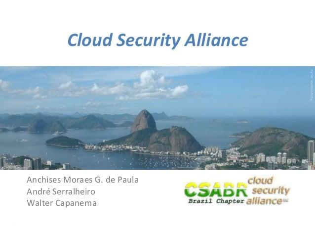 Cloud Security Alliance                                       Picture source: sxc.huAnchises Moraes G. de PaulaAndré Serra...