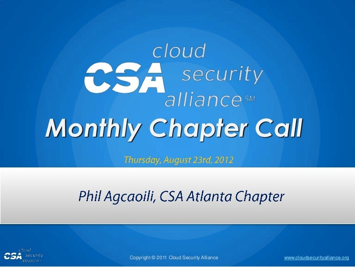 Monthly Chapter Call      Copyright © 2011 Cloud Security Alliance   www.cloudsecurityalliance.org