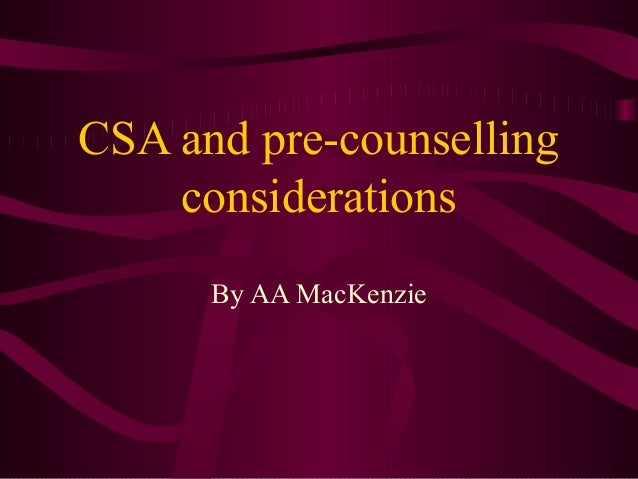 CSA and pre-counselling considerations By AA MacKenzie