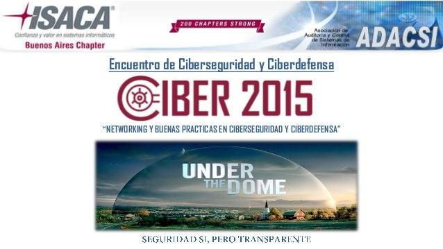 """NETWORKING Y BUENAS PRACTICAS EN CIBERSEGURIDAD Y CIBERDEFENSA"""" Encuentro de Ciberseguridad y Ciberdefensa"""