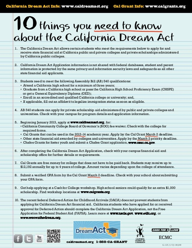California Dream Act Info: www.caldreamact.org  Cal Grant Info: www.calgrants.org  10 thingsCalifornia Dream Act  you need...