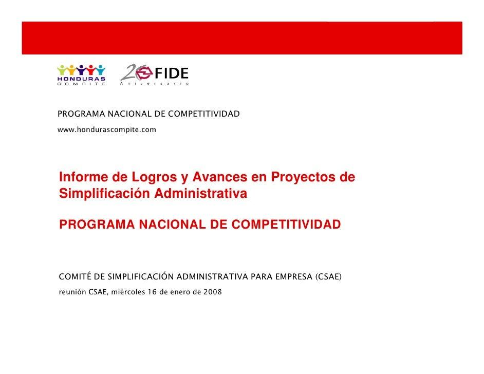 PROGRAMA NACIONAL DE COMPETITIVIDAD www.hondurascompite.com     Informe de Logros y Avances en Proyectos de Simplificación...