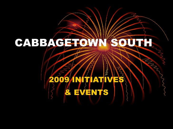 CABBAGETOWN SOUTH  2009 INITIATIVES & EVENTS
