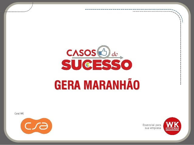GERA MARANHÃO Canal WK: