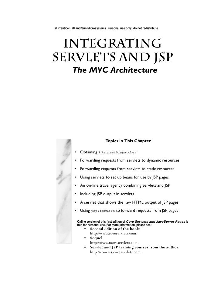 © Prentice Hall and Sun Microsystems. Personal use only; do not redistribute.        Integrating Servlets and JSP  Chapter...