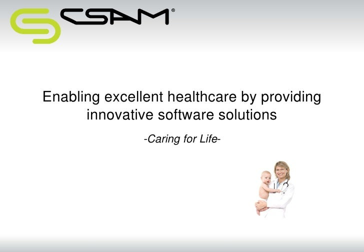 Enabling excellent healthcare by providinginnovative software solutions<br />-Caring for Life-<br />
