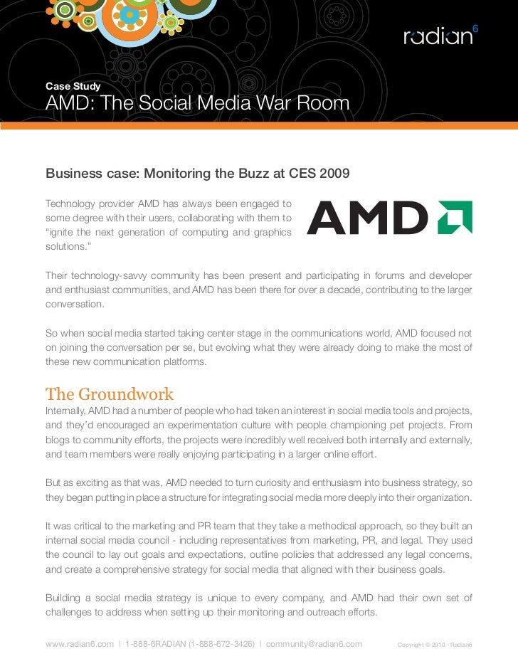 Case Study  AMD: The Social Media War Room   Business case: Monitoring the Buzz at CES 2009  Technology provider AMD has a...