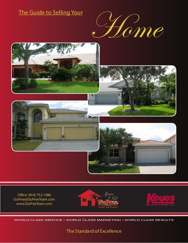 Home  The Guide to Selling Your  Office: (954) 752-1986DuPree@DuPreeTeam.com www.DuPreeTeam.comWORLD CLASS SERVICE • WORLD...