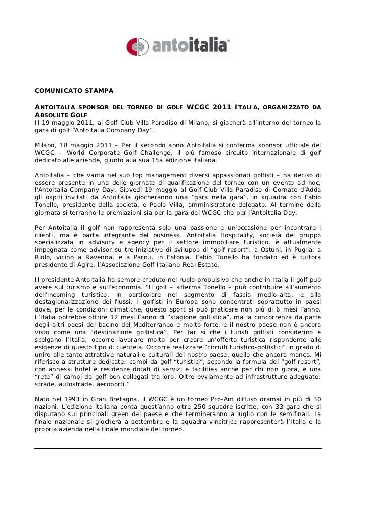COMUNICATO STAMPAANTOITALIA SPONSOR DEL TORNEO DI GOLF WCGC 2011 ITALIA, ORGANIZZATO DAABSOLUTE GOLFIl 19 maggio 2011, al ...