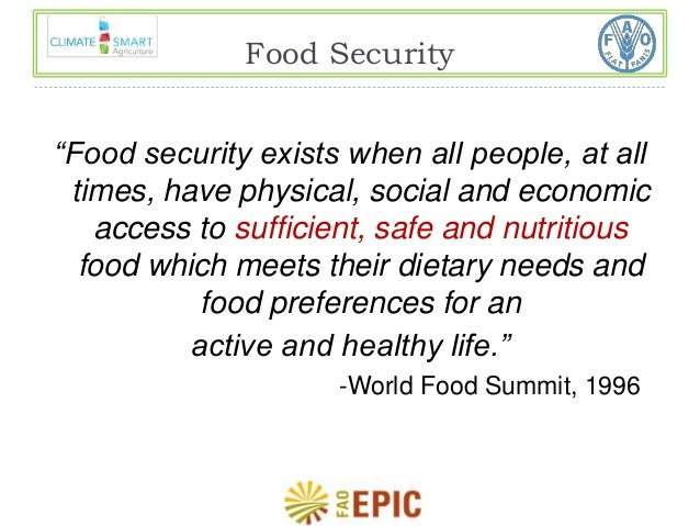 """Food Security  """"Food security exists when all people, at all  times, have physical, social and economic  access to suffici..."""