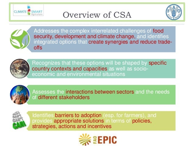 Overview of CSA  Addresses the complex interrelated challenges of food  security, development and climate change, and iden...
