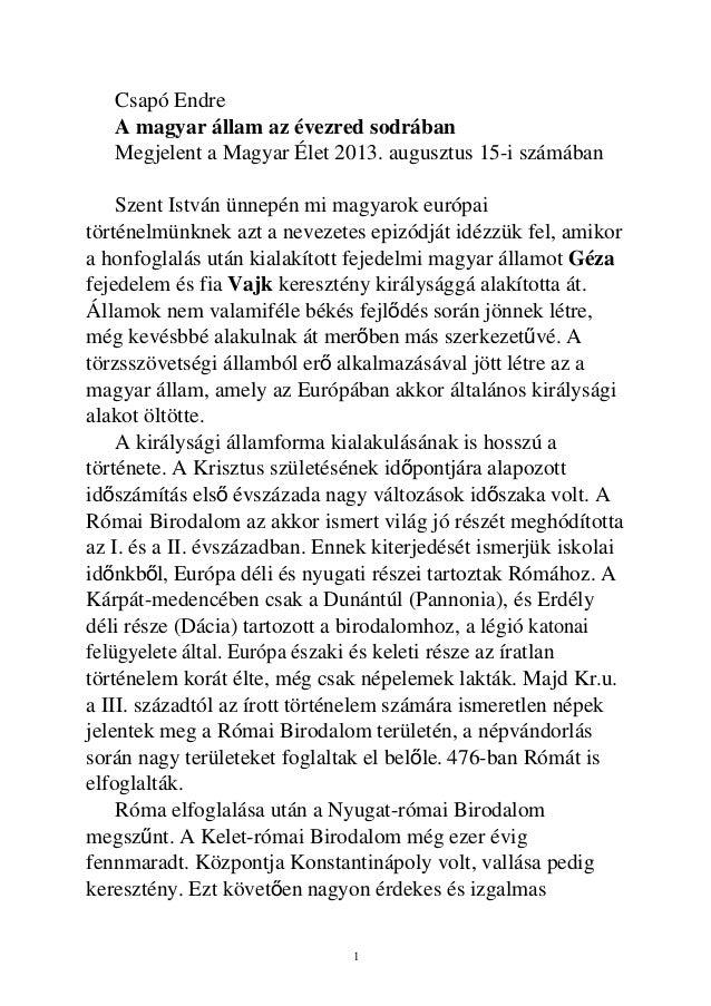 Csapó Endre A magyar állam az évezred sodrában Megjelent a Magyar Élet 2013. augusztus 15-i számában Szent István ünnepén ...