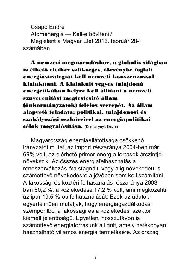 Csapó Endre   Atomenergia — Kell-e bôvíteni?   Megjelent a Magyar Élet 2013. február 28-iszámában   A nemzeti megmaradásho...