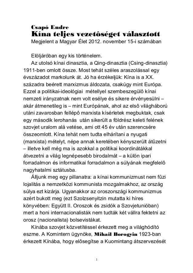 Csapó Endre   Kína teljes vezetôséget választott   Megjelent a Magyar Élet 2012. november 15-i számában     Elöljáróban eg...