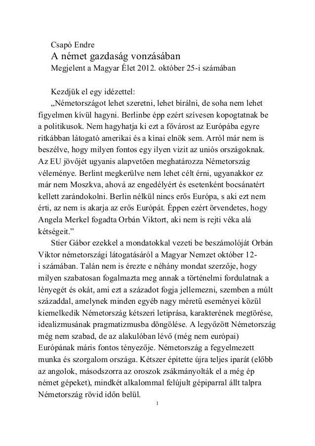 Csapó Endre   A német gazdaság vonzásában   Megjelent a Magyar Élet 2012. október 25-i számában     Kezdjük el egy idézett...