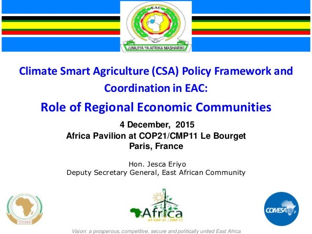 Climate Smart Agriculture (CSA) Policy Framework and Coordination in EAC: Role of Regional Economic Communities 4 December...