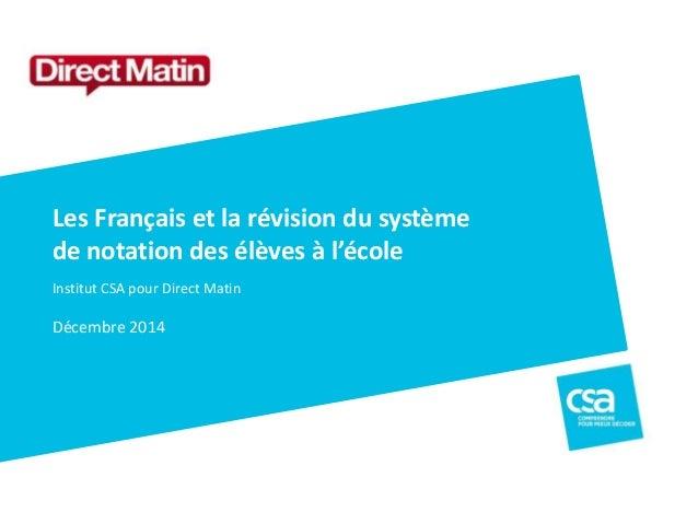 Les Français et la révision du système  de notation des élèves à l'école  Institut CSA pour Direct Matin  Décembre 2014