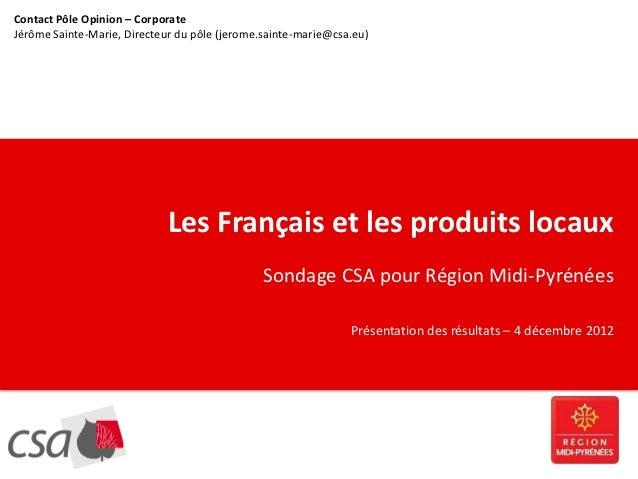 Contact Pôle Opinion – CorporateJérôme Sainte-Marie, Directeur du pôle (jerome.sainte-marie@csa.eu)  CLIQUEZ POUR MODIFIER...