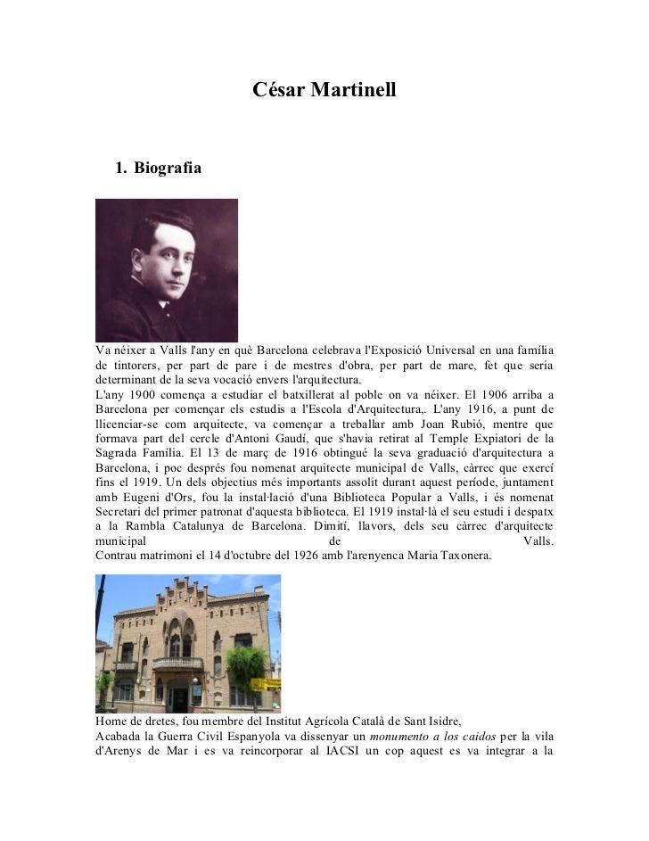 César Martinell   1. BiografiaVa néixer a Valls lany en què Barcelona celebrava lExposició Universal en una famíliade tint...