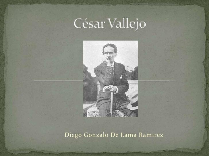 César Vallejo<br />Diego Gonzalo De Lama Ramirez<br />