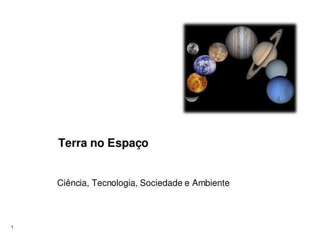 Terra no Espaço  Ciência, Tecnologia, Sociedade e Ambiente  1