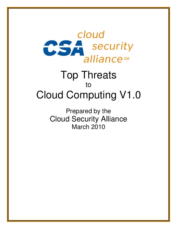 Top Threats            toCloud Computing V1.0      Prepared by the  Cloud Security Alliance        March 2010