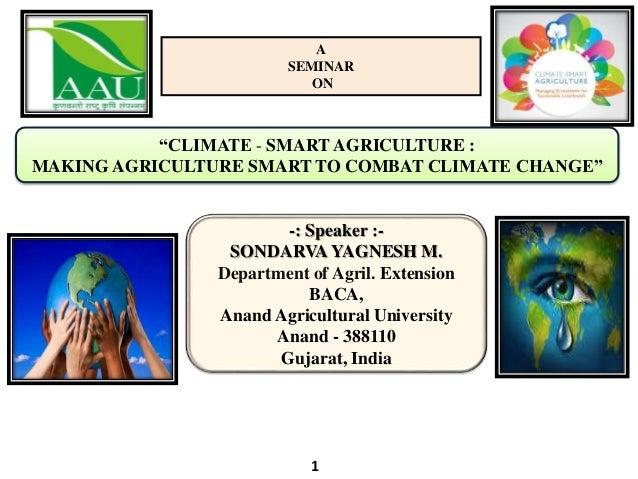 """""""CLIMATE - SMART AGRICULTURE : MAKING AGRICULTURE SMART TO COMBAT CLIMATE CHANGE"""" -: Speaker :- SONDARVAYAGNESH M. Departm..."""