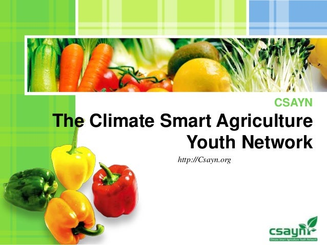 /O CSAYN The Climate Smart Agriculture Youth Network http://Csayn.org
