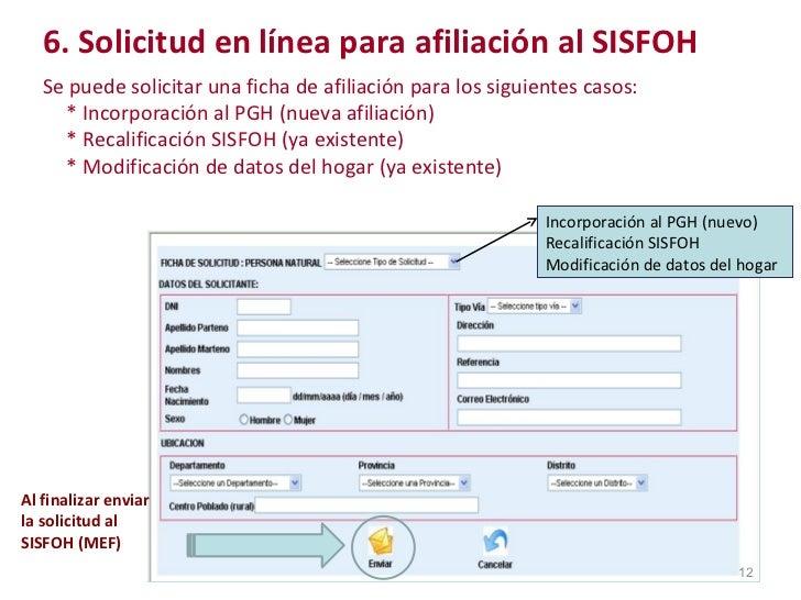 6. Solicitud en línea para afiliación al SISFOH Se puede solicitar una ficha de afiliación para los siguientes casos: * In...