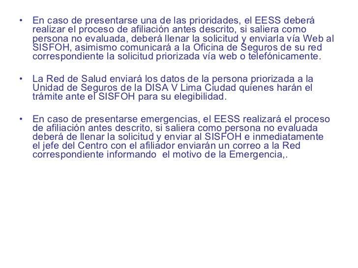 <ul><li>En caso de presentarse una de las prioridades, el EESS deberá realizar el proceso de afiliación antes descrito, si...