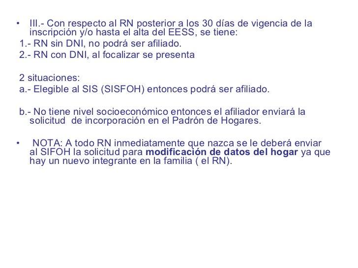 <ul><li>III.-Con respecto al RN posterior a los 30 días de vigencia de la inscripción y/ohasta el alta del EESS, se tien...