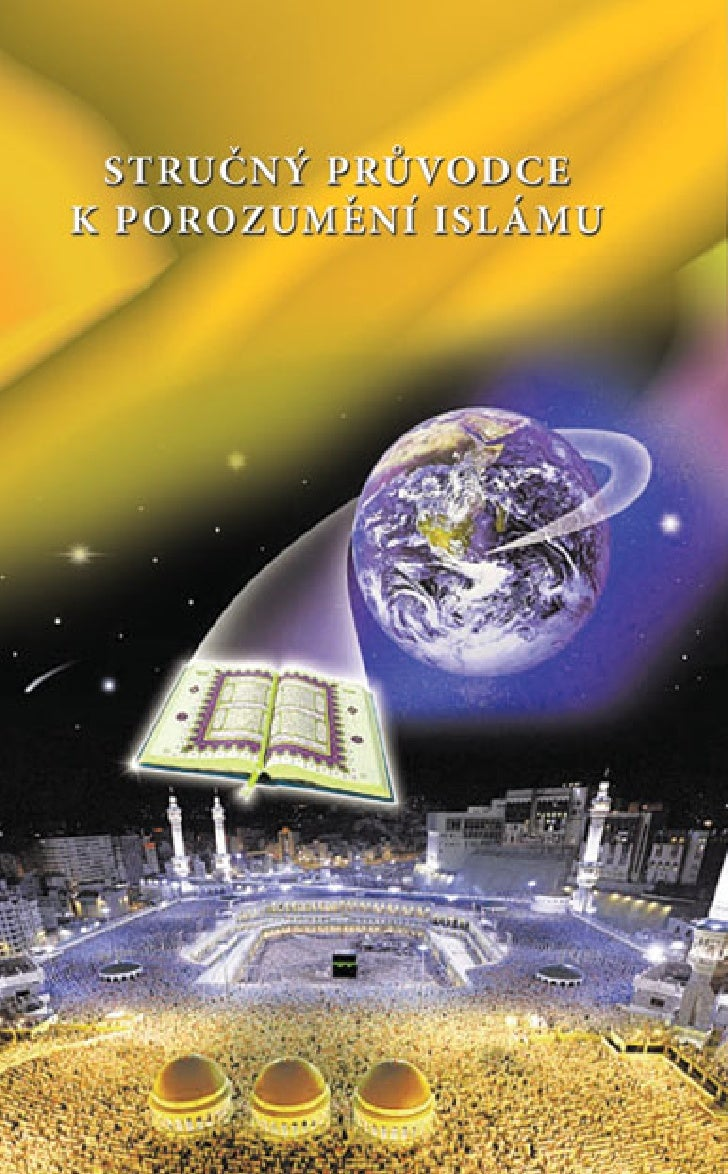 ˇ ´   ˚ STRUCNY PRUVODCE          ˇ ´   ´K POROZUMENI ISLAMU      I.A. Ibrahim           1