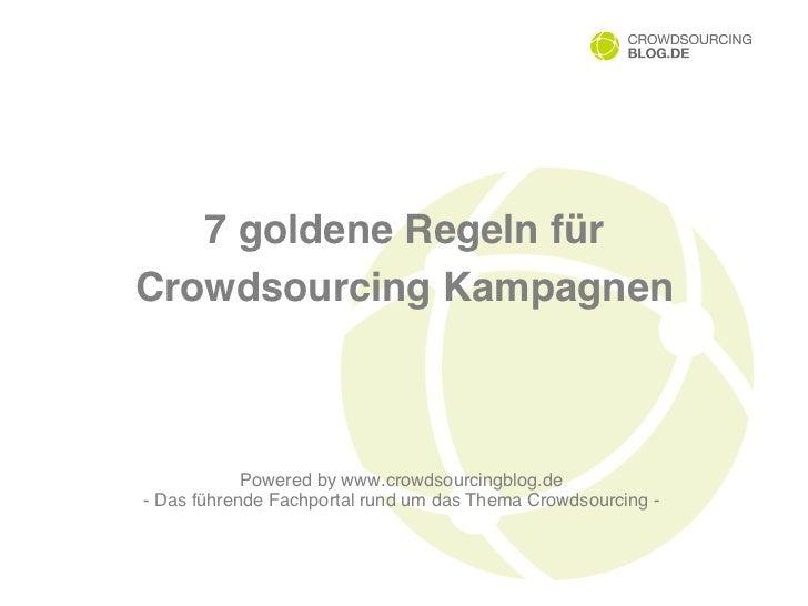 7 goldene Regeln fürCrowdsourcing Kampagnen!            Powered by www.crowdsourcingblog.de- Das führende Fachportal rund...