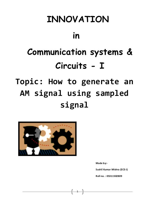INNOVATION            in  Communication systems &        Circuits - ITopic: How to generate an AM signal using sampled    ...