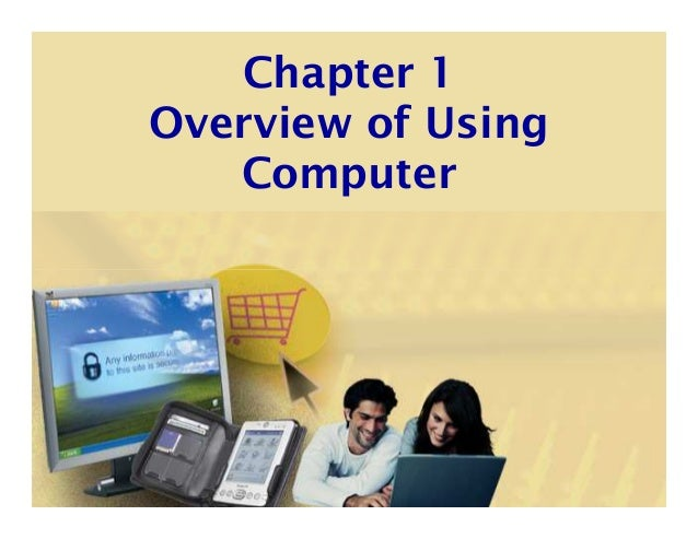 Chapter 1Overview of UsingComputer