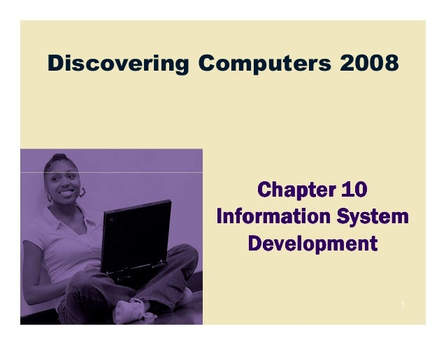 Discovering Computers 2008                Chapter 10            Information System               Development              ...