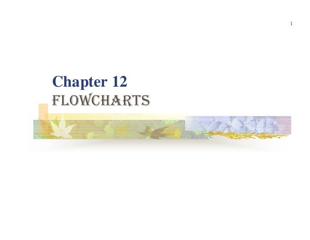 1Chapter 12FLOWCHARTS